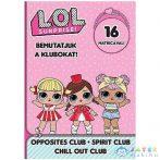 L.O.L. Surprise! - Bemutatjuk A Klubokat! - Ellentét, Nyugi!, Hangulat Matricás Foglalkoztató Füzet (JCS Média, )