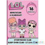 L.O.L. Surprise! - Bemutatjuk A Klubokat! - Mesekönyv, Pizsiparti, T.T.T.M. Matricás Foglalkoztató Füzet (JCS Média, )