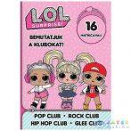 L.O.L. Surprise! - Bemutatjuk A Klubokat! - Pop, Rock, Hip-Hop, Énekkar Matricás Foglalkoztató Füzet (JCS Média, )