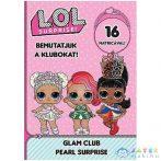 L.O.L. Surprise! - Bemutatjuk A Klubokat! - Varázslatos Szépség, Meglepetés Gyöngy Matricás Foglalkoztató Füzet (JCS Média, )