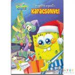 Spongyabob Megmenti A Karácsonyt! Képes Mesekönyv (JCS Média, 507342)