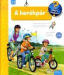 Ravensburger: Mit Miért Hogyan 50. - A Kerékpár (Scolar, 978-963-244-865-7)