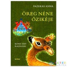 Fazekas Anna: Öreg Néne Őzikéje (Móra, 9789631196344)
