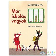 Janikovszky Éva: Már Iskolás Vagyok Mesekönyv (Móra, 9789634157977)
