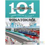 101 Dolog, Amit Jó, Ha Tudsz A Vonatokról Ismeretterjesztő Könyv (Napraforgó, 830382)