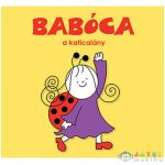 Babóca, A Katicalány Mesekönyv - Pagony (Pagony, )