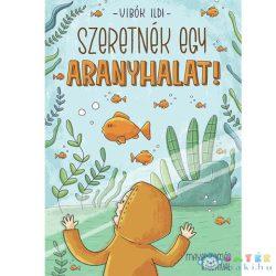 Szeretnék Egy Aranyhalat! - Pagony (Pagony, 105718)