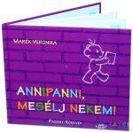 Marék Veronika: Annipanni Mesélj Nekem! (Pozsonyi, ISBN978-615-5023-60-6)