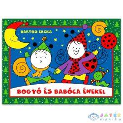 Bartos Erika: Bogyó És Babóca Énekel (Pozsonyi Pagony, 9786158056533)