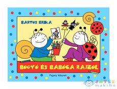 Bartos Erika: Bogyó És Babóca Rajzol (Pozsonyi Pagony Kft., 9786155441110)