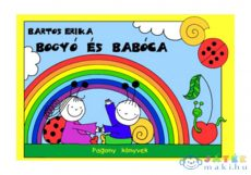 Bartos Erika: Bogyó És Babóca (Pozsonyi Pagony Kft., 9789639727618)