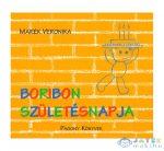 Marék Veronika: Boribon Születésnapja (Pozsonyi Pagony Kft., 9786155023873)