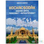 Kockacsodák: Hogyan Építs Minecraft-Remekműveket (Scolar Könyv, 9789632446424)