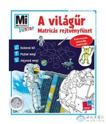 Mi Micsoda Junior Matricás Rejtvényfüzet - A Világűr (Tessloff-Babilon, 9789632943237)